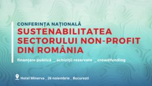 """Conferinta """"Sustenabilitatea sectorului non-profit din Romania"""""""